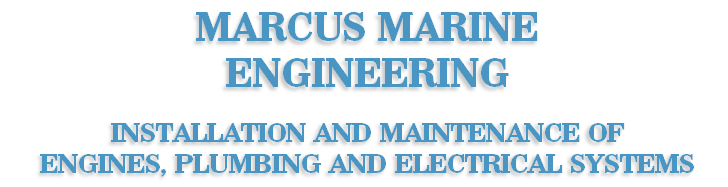 MARCUS MARINE ENGINEERING  INSTALLATION AND MAINTENANCE OF ENGINES, PLUMBING AND ELECTRICAL SYSTEMS